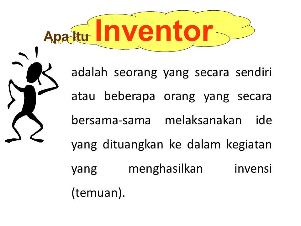 Invensi adalah ide Investor yang dituangkan ke dalam suatu kegiatan pemecahan masalah yang spesifik di bidang teknologi dapat berupa produk atau proses, atau penyempurnaan dan pengembangan produk atau proses.