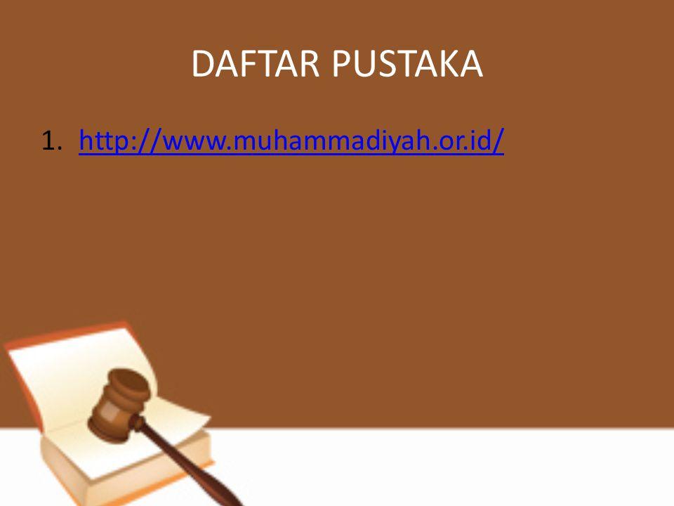 DAFTAR PUSTAKA 1.http://www.muhammadiyah.or.id/http://www.muhammadiyah.or.id/