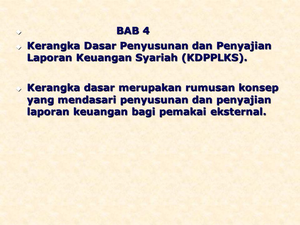 Adanya perbedaan karakteristik antara bisnis yang berlandaskan pada syariah dengan bisnis konvensional, menyebabkan Ikatan Akuntan Indonesia (IAI) mengeluarkan Kerangka Dasar Penyusunan dan Penyajian Laporan Keuangan Bank Syariah (KDPPLKBS) pada tahun 2002.
