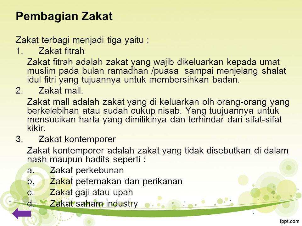 Pembagian Zakat Zakat terbagi menjadi tiga yaitu : 1.