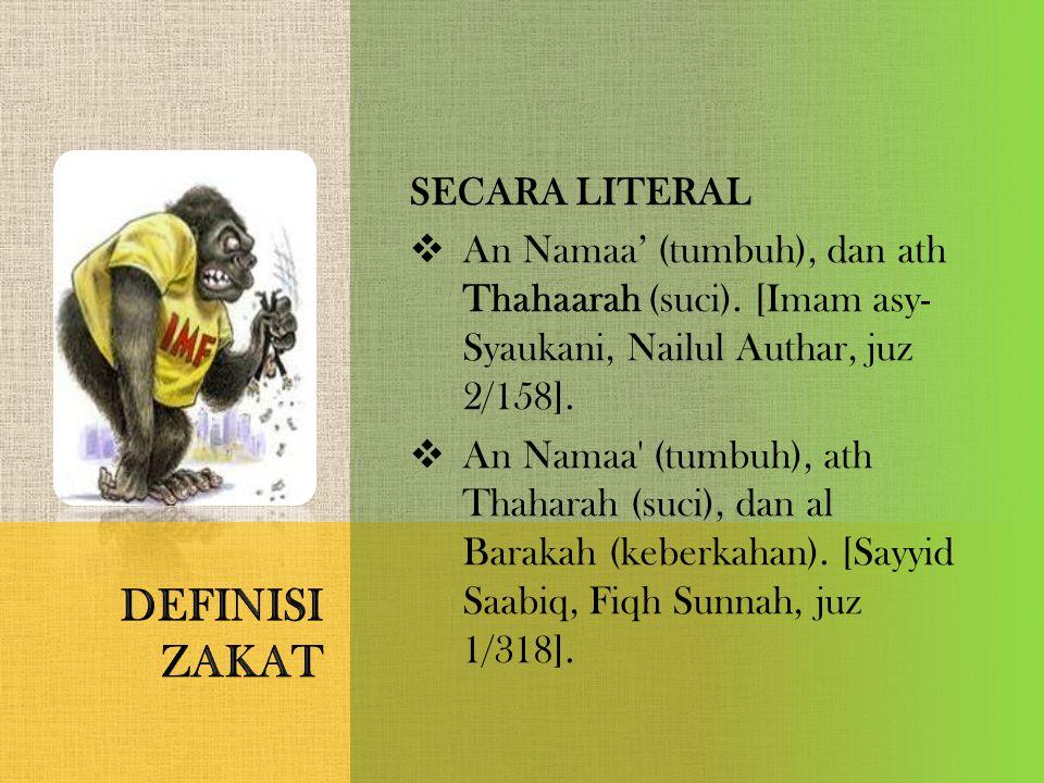 SECARA LITERAL  An Namaa' (tumbuh), dan ath Thahaarah (suci). [Imam asy- Syaukani, Nailul Authar, juz 2/158].  An Namaa' (tumbuh), ath Thaharah (suc