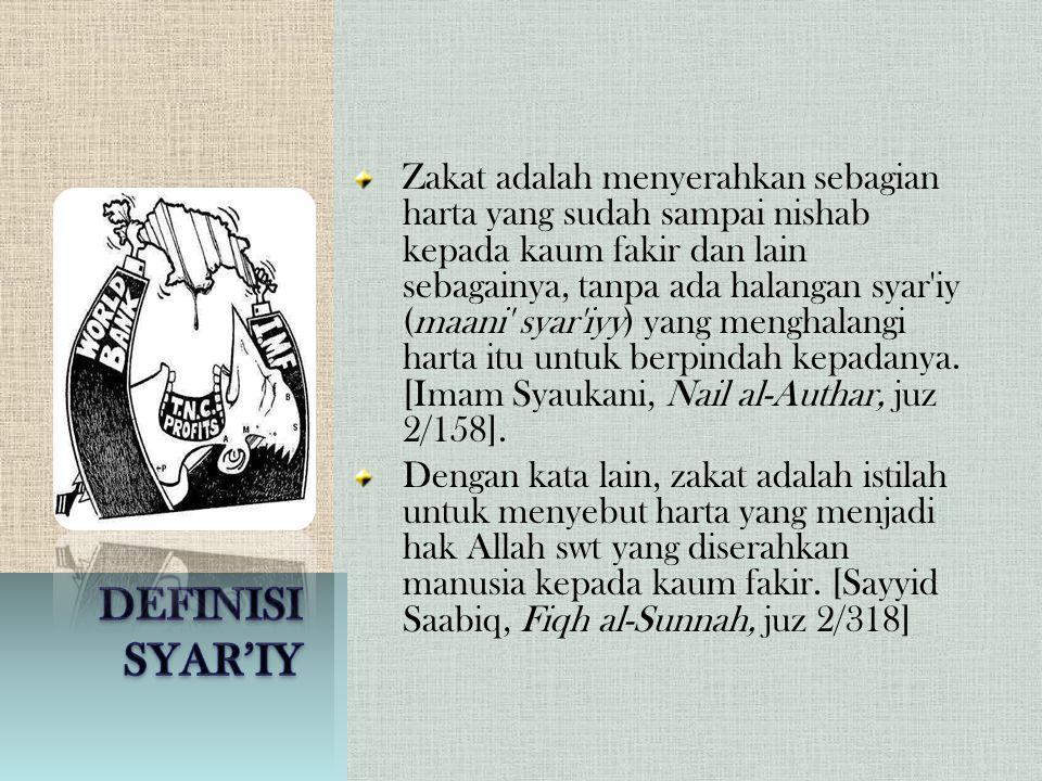 Zakat adalah menyerahkan sebagian harta yang sudah sampai nishab kepada kaum fakir dan lain sebagainya, tanpa ada halangan syar'iy (maani' syar'iyy) y