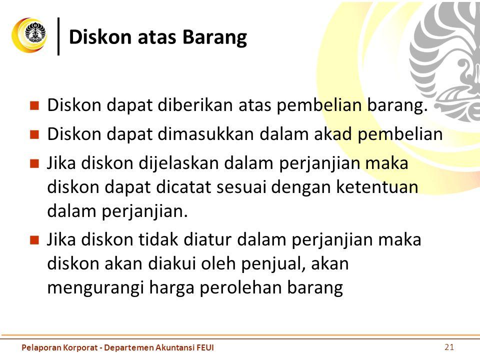 Diskon atas Barang Diskon dapat diberikan atas pembelian barang. Diskon dapat dimasukkan dalam akad pembelian Jika diskon dijelaskan dalam perjanjian