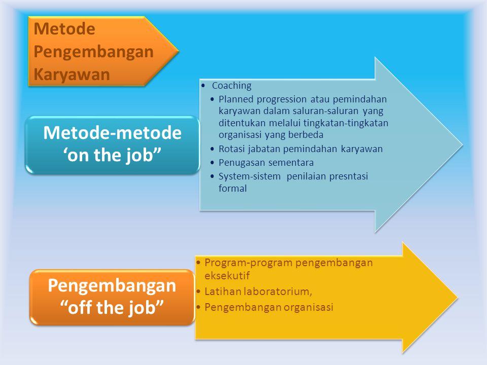 Tujuan : memperbaiki efektivitas kerja karyawan dan mencapai hasil-hasil kerja yang telah ditetapkan.