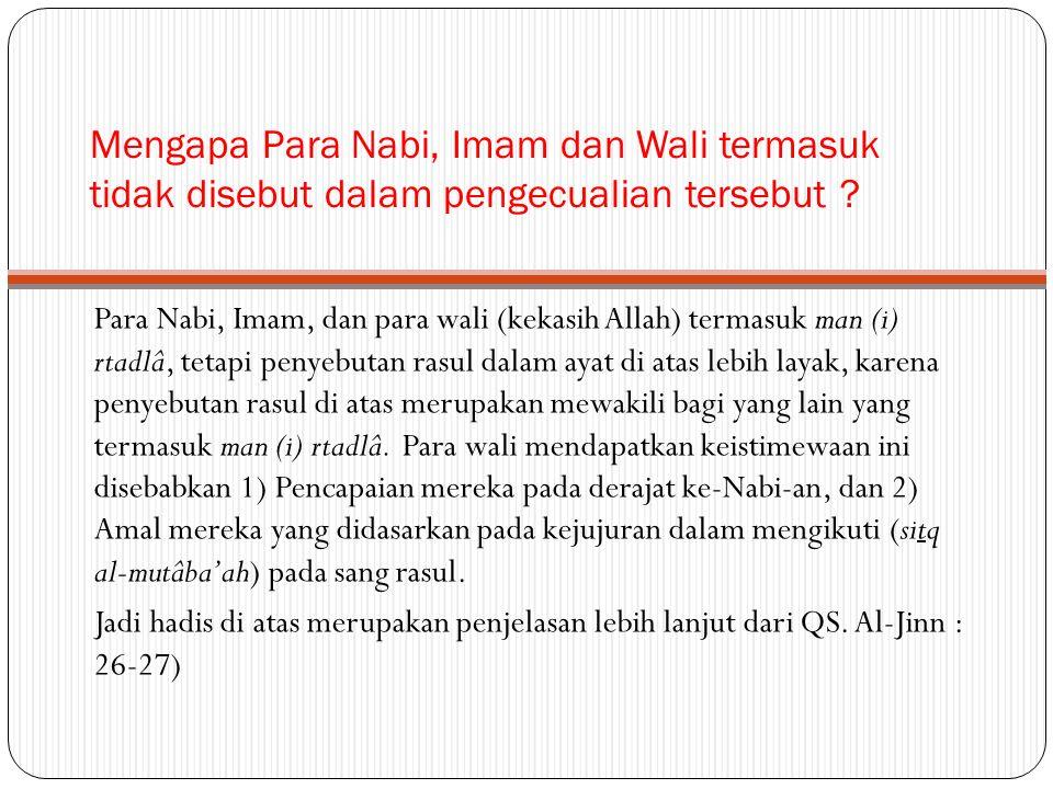 Mengapa Para Nabi, Imam dan Wali termasuk tidak disebut dalam pengecualian tersebut .