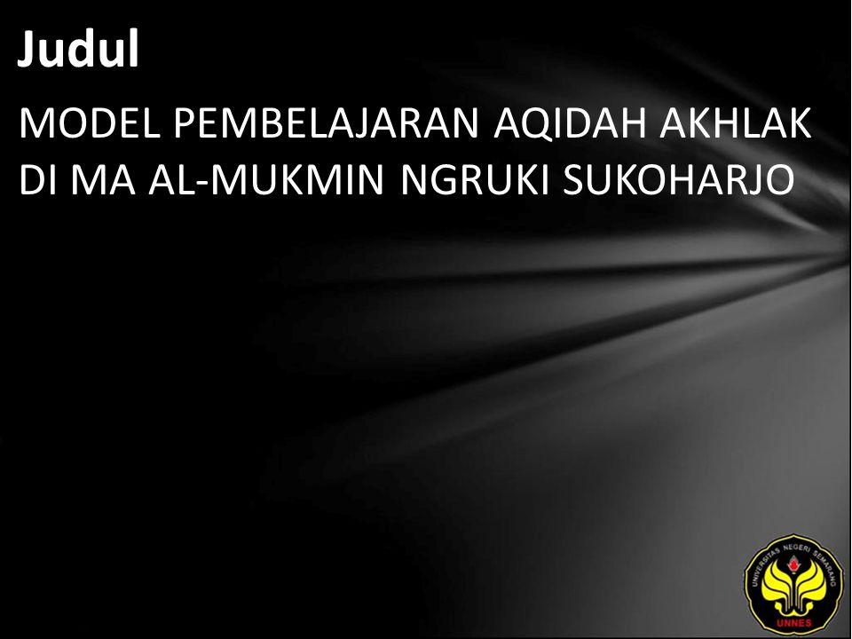 Judul MODEL PEMBELAJARAN AQIDAH AKHLAK DI MA AL-MUKMIN NGRUKI SUKOHARJO