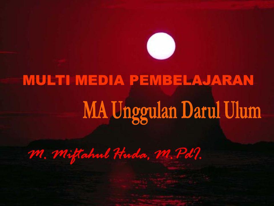 MULTI MEDIA PEMBELAJARAN M. Miftahul Huda, M.PdI.