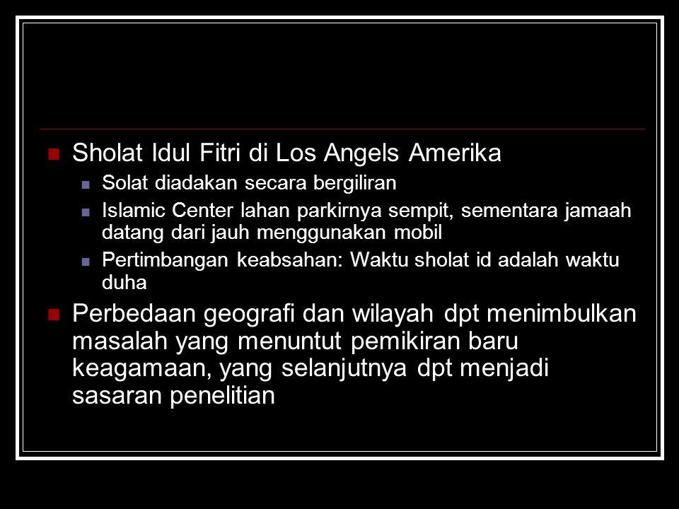 Sholat Idul Fitri di Los Angels Amerika Solat diadakan secara bergiliran Islamic Center lahan parkirnya sempit, sementara jamaah datang dari jauh meng