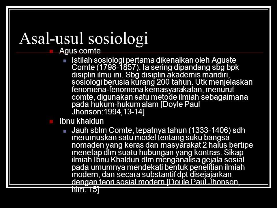 Asal-usul sosiologi Agus comte Istilah sosiologi pertama dikenalkan oleh Aguste Comte (1798-1857). Ia sering dipandang sbg bpk disiplin ilmu ini. Sbg