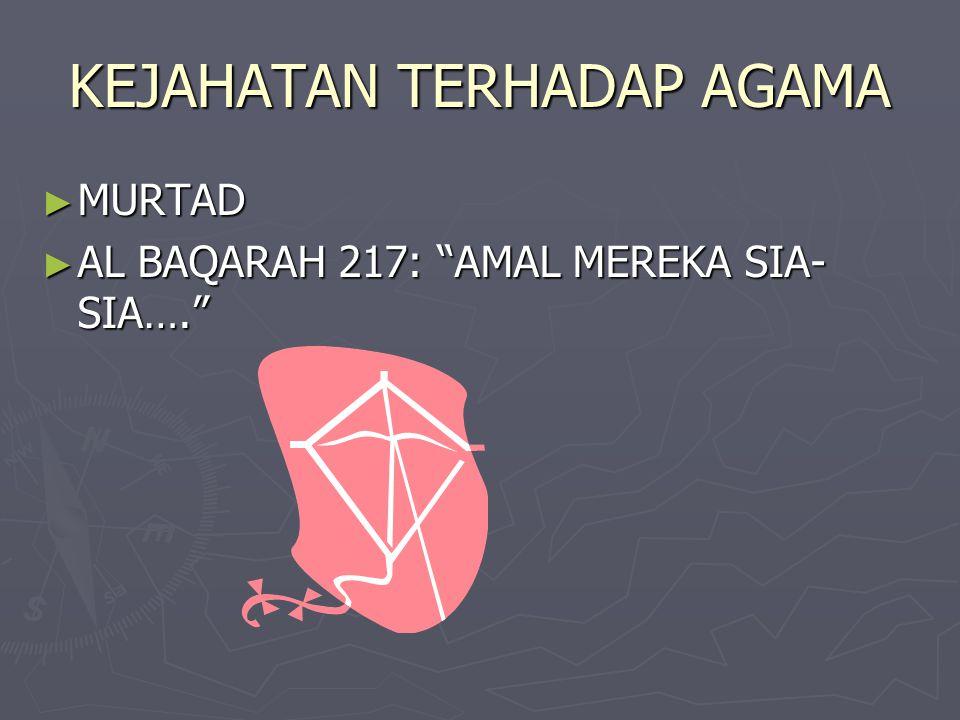 "KEJAHATAN TERHADAP AGAMA ► MURTAD ► AL BAQARAH 217: ""AMAL MEREKA SIA- SIA…."""