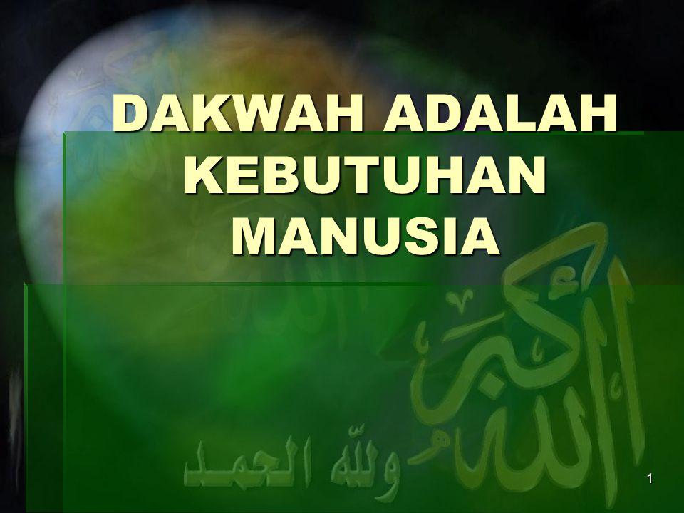 1 DAKWAH ADALAH KEBUTUHAN MANUSIA