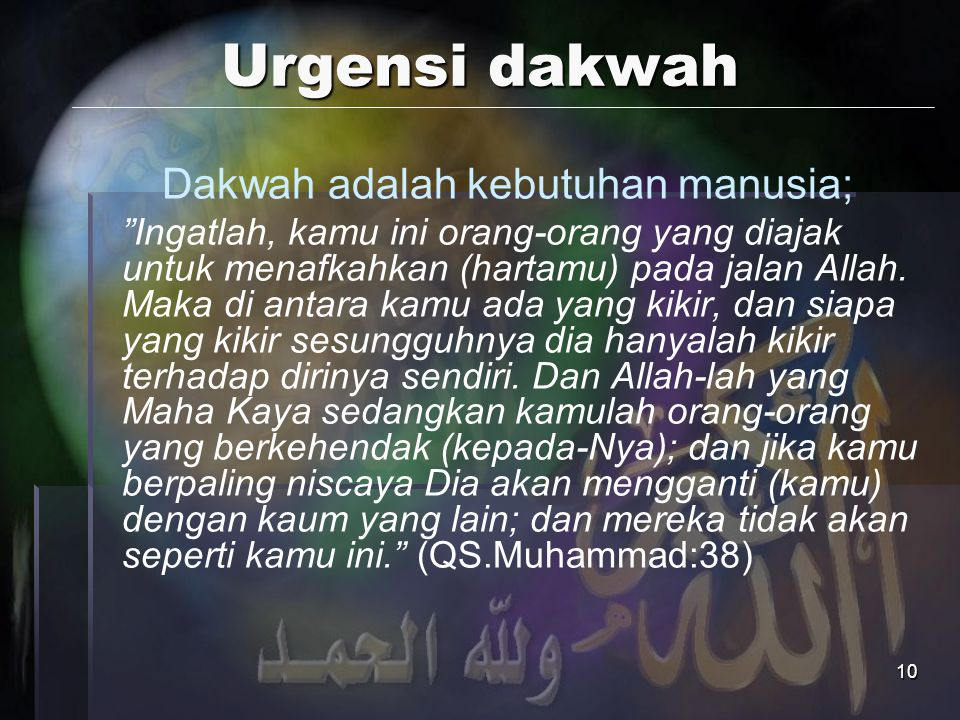 """10 Urgensi dakwah Dakwah adalah kebutuhan manusia; """"Ingatlah, kamu ini orang-orang yang diajak untuk menafkahkan (hartamu) pada jalan Allah. Maka di a"""