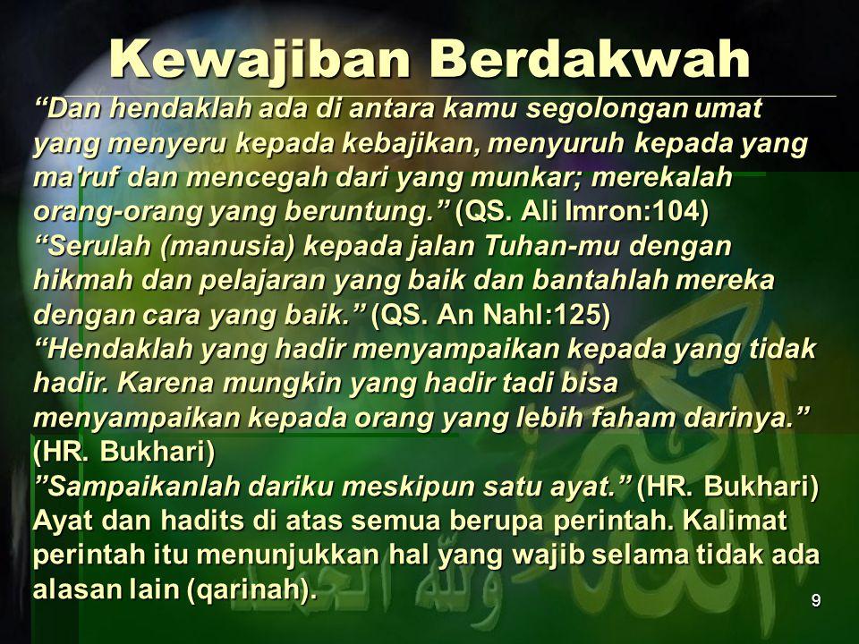 10 Urgensi dakwah Dakwah adalah kebutuhan manusia; Ingatlah, kamu ini orang-orang yang diajak untuk menafkahkan (hartamu) pada jalan Allah.