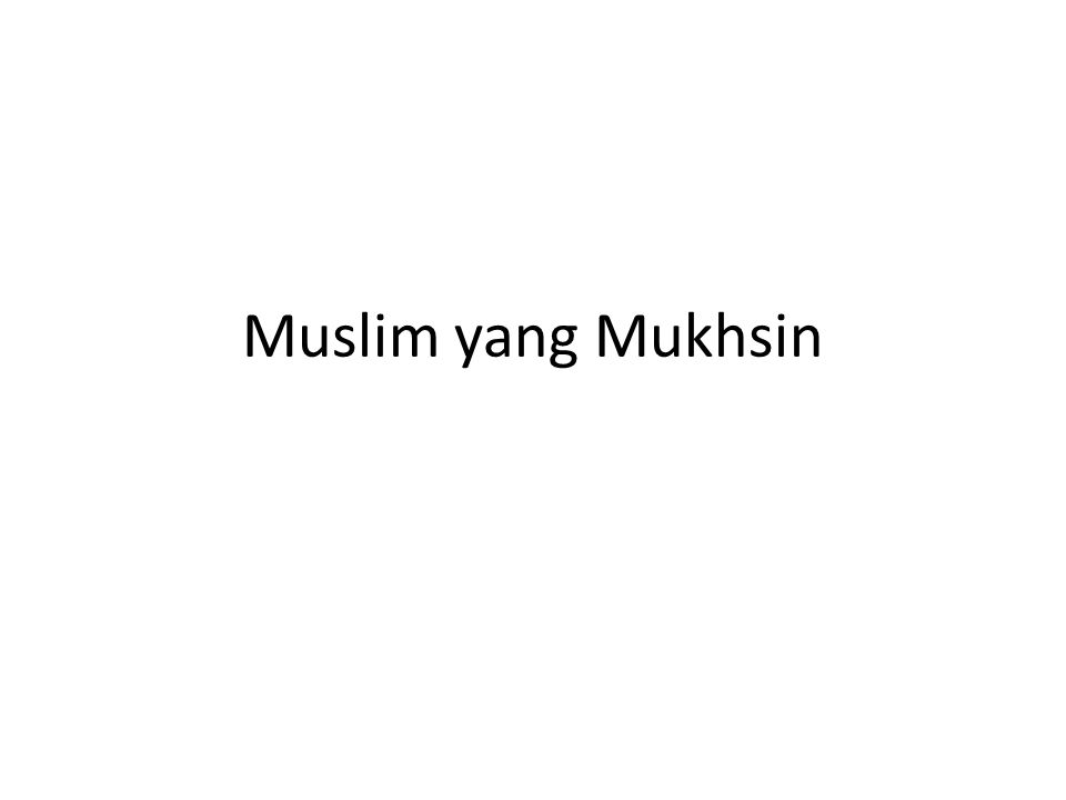 Muslim yang Mukhsin