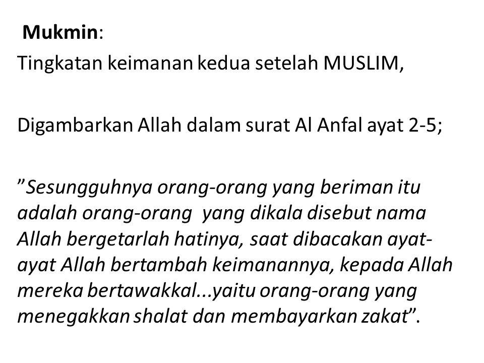 """Mukmin: Tingkatan keimanan kedua setelah MUSLIM, Digambarkan Allah dalam surat Al Anfal ayat 2-5; """"Sesungguhnya orang-orang yang beriman itu adalah or"""