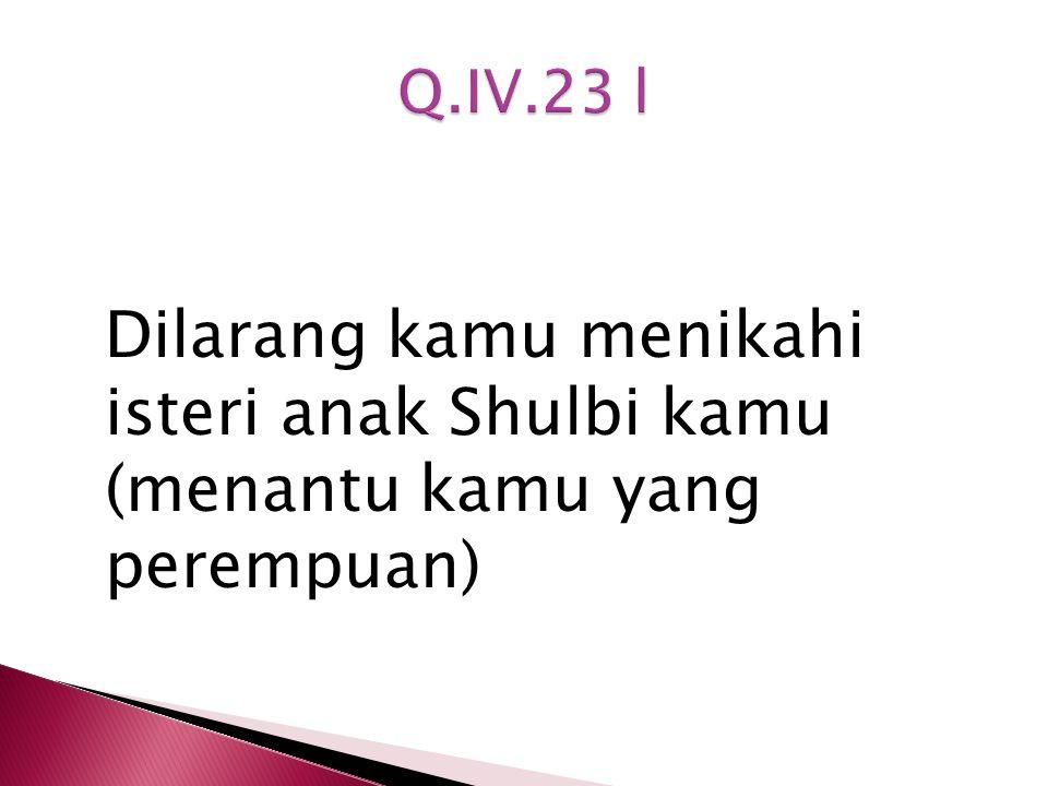 Dilarang kamu menikahi isteri anak Shulbi kamu (menantu kamu yang perempuan)