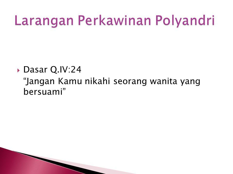  Dasar Q.IV:24 Jangan Kamu nikahi seorang wanita yang bersuami