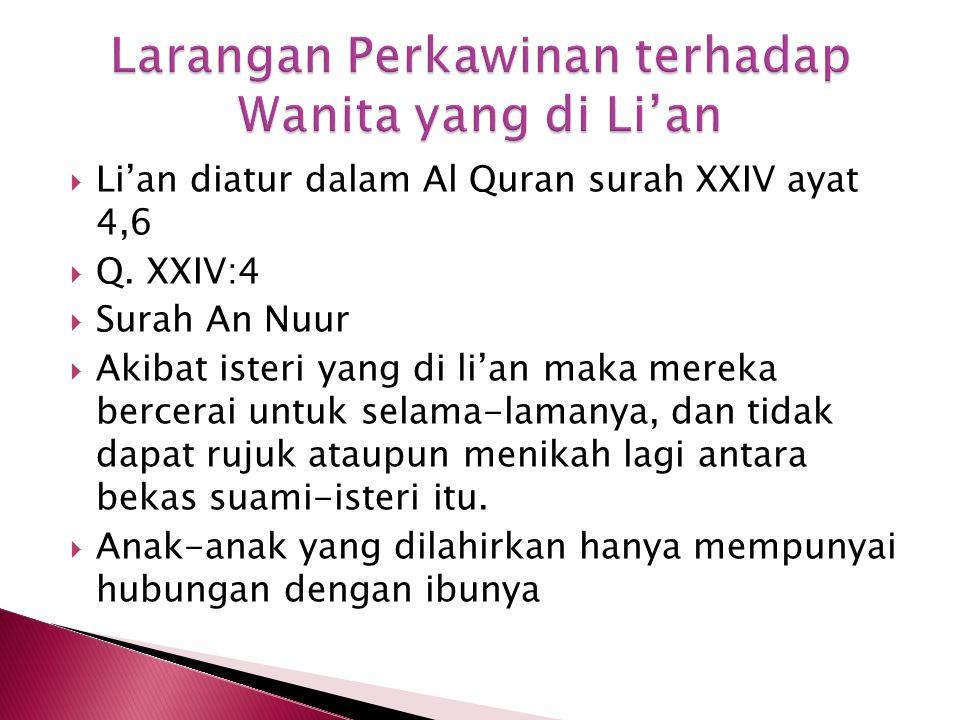  Li'an diatur dalam Al Quran surah XXIV ayat 4,6  Q.