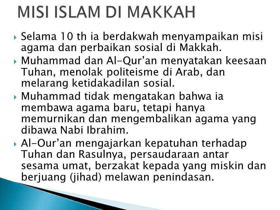 MISI KEMANUSIAN ISLAM  Al-Quran mengutuk eksploitasi terhadap orang miskin, anak-anak yatim serta kaum wanita, melarang penyelewengan, penipuan, berbohong, mengadakan perjanjian palsu dalam perdagangan, menghambur- hamburkan kekayaan dan bersikap sombong.