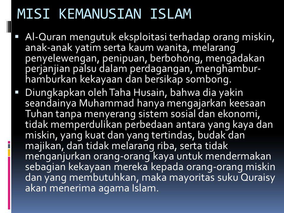 Sidiq, Amanah, Tablig, Fatonah Pernayataan Muhammad bahwa dirinya Nabi, penentanganya terhadap ketidakadilan dalam masyarakat Makkah, dan penegasannya bahwa semua orang yang beriman merupakan suatu komunitas universal, meruntuhkan wewenang politik kesukuan.