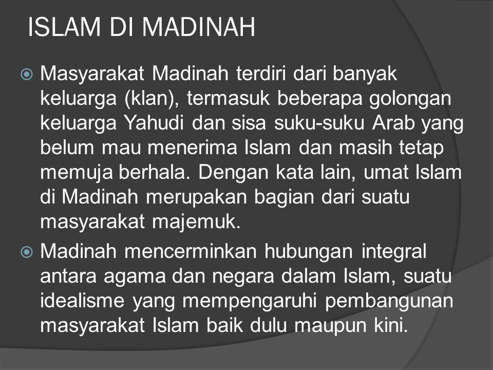 PERAN NABI MUHAMMAD  Muhammad memegang peran-peran eksekutif, yudikatif, dan legislatif sebagai kepala negara.