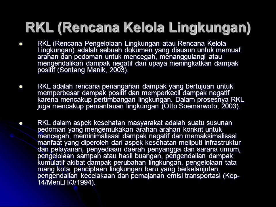 RKL (Rencana Kelola Lingkungan) RKL (Rencana Pengelolaan Lingkungan atau Rencana Kelola Lingkungan) adalah sebuah dokumen yang disusun untuk memuat ar