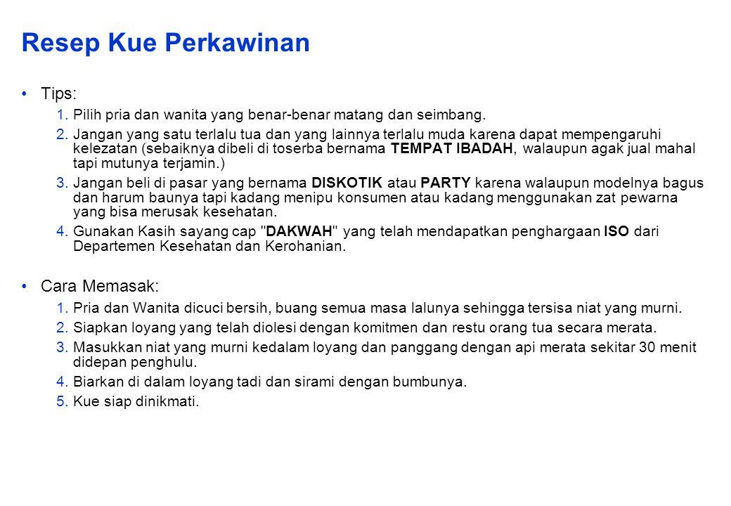 Resep Kue Perkawinan Tips: 1.Pilih pria dan wanita yang benar-benar matang dan seimbang.
