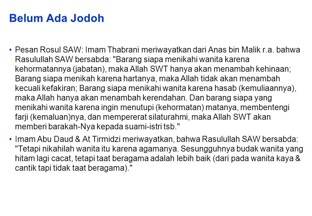 Belum Ada Jodoh Pesan Rosul SAW: Imam Thabrani meriwayatkan dari Anas bin Malik r.a.