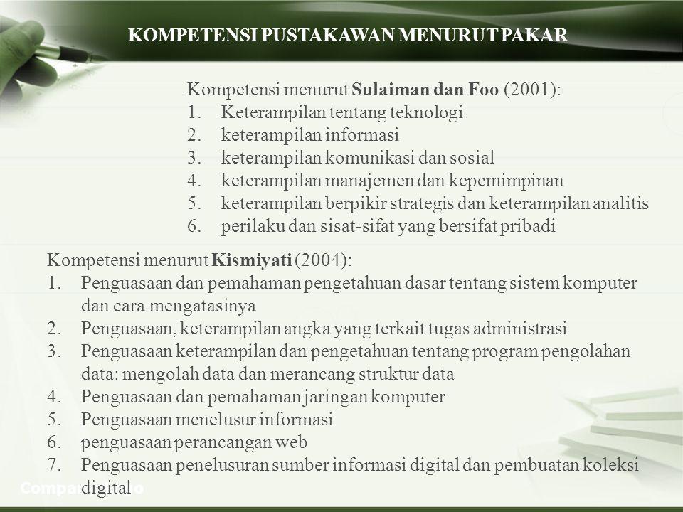 Company Logo Kompetensi menurut Sulaiman dan Foo (2001): 1.Keterampilan tentang teknologi 2.keterampilan informasi 3.keterampilan komunikasi dan sosia