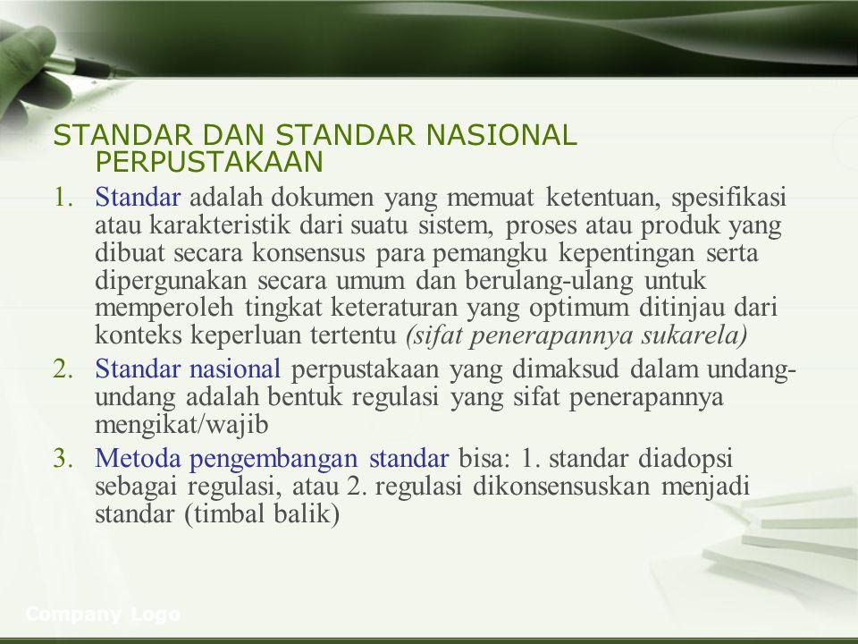 Tipe dan Jenis Standar: 1.Tipe standar: standar internasional, standar regional, standar nasional, standar asosiasi, standar lokal/perusahaan 2.Jenis standar (perpustakaan): standar manajemen, standar keamanan, standar produk (performance), standar proses, standar kompetensi personel, standar uji, standar ukur