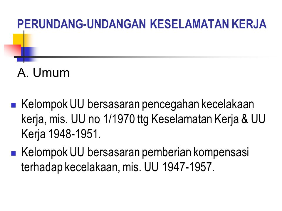 B.UU No 1/1970 ttg Keselamatan Kerja mengganti Veiligheids Reglemet Stbl.