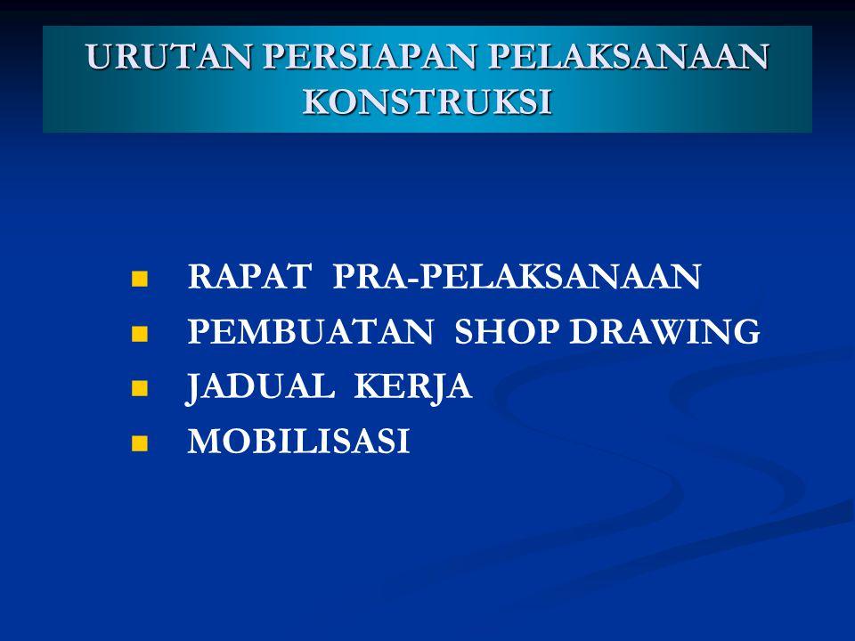 KESEPAKATAN  Prosedure Penyelenggaraan Pekerjaan : Persiapan Pengendalian Pelaksanaan 6/7 Pengendalian Pelaksanaan Mobilisasi.