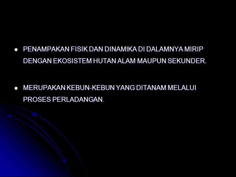 REPONG DAMAR KEANEKARAGAMAN HAYATI HAMPIR MENYAMAI HUTAN ALAM.