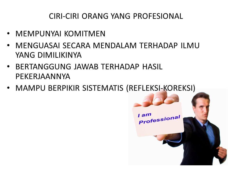 PENGERTIAN PROFESIONALISME Profesionalisme merupakan suatu tingkah laku, suatu tujuan atau suatu rangkaian kwalitas yang menandai atau melukiskan coraknya suatu profesi .