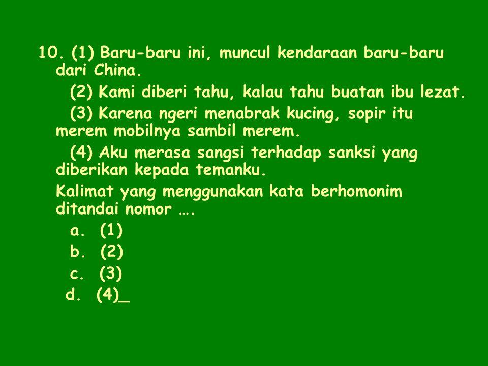 Kunci: D Pembahasan: Kalimat (4) merupakan kalimat hubungan perbandingan. Hal ini ditandai dengan kata hubung seperti. Kalimat (1) kalimat hubungan tu