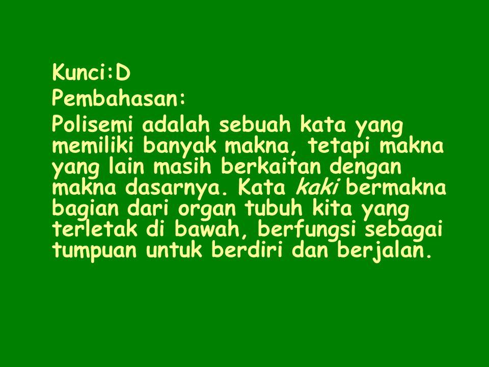 19.(1) Jumlah tunawisma di Jakarta selalu bertambah. (2) Kaki meja belajarku patah. (3) Asri menjadi karyawati di perusahaan swasta. (4) Nanda menjadi