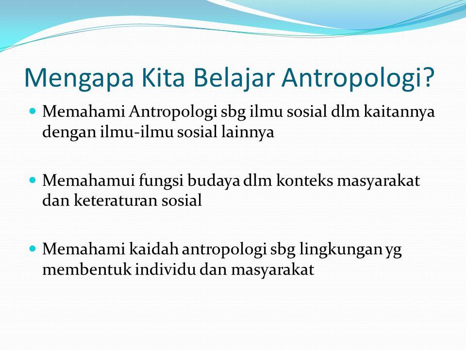 Mengapa Kita Belajar Antropologi.