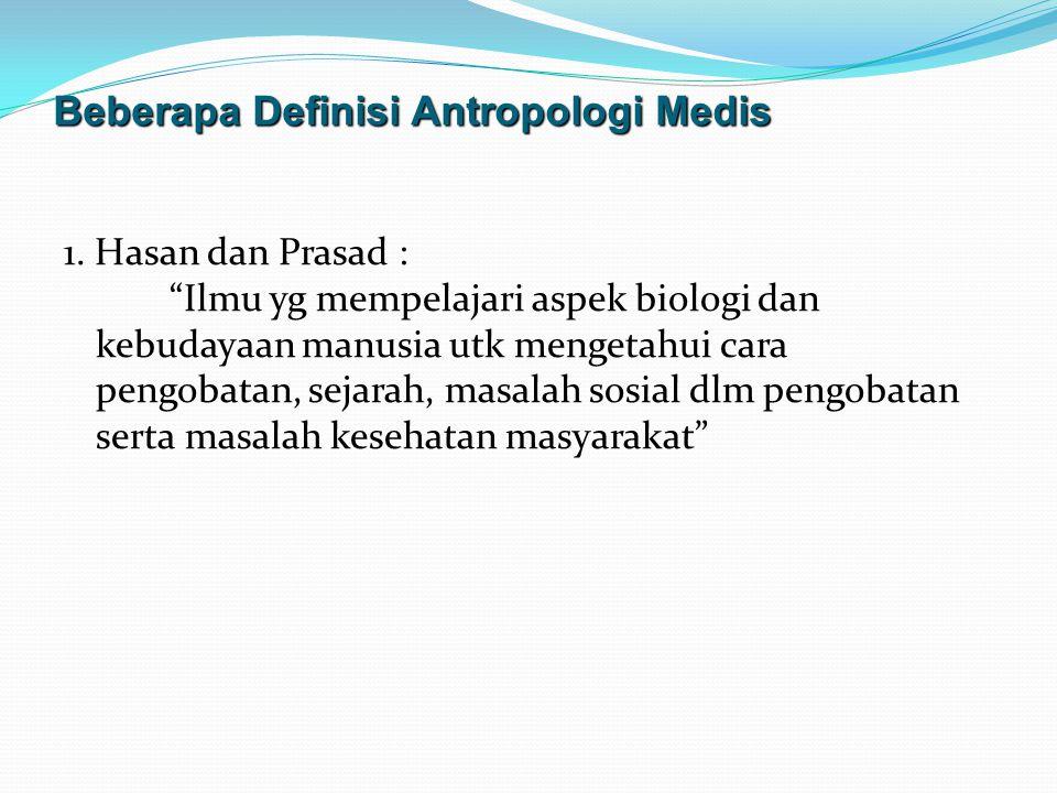 Beberapa Definisi Antropologi Medis 1.