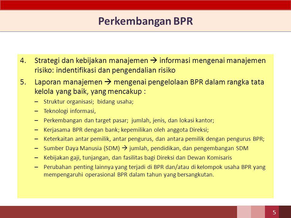 Perkembangan BPR 1.Riwayat ringkas pendirian BPR 2.Ikhtisar data keuangan penting  pendapatan, beban operasional, pendapatan dan beban non operasional, laba sebelum PPh, taksiran PPh dan laba bersih.