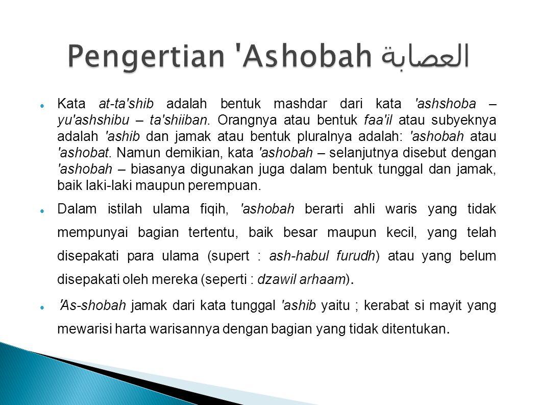 Kata at-ta'shib adalah bentuk mashdar dari kata 'ashshoba – yu'ashshibu – ta'shiiban. Orangnya atau bentuk faa'il atau subyeknya adalah 'ashib dan jam