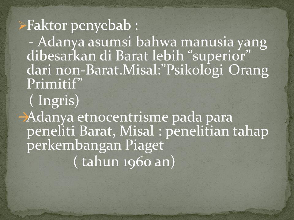 Penyebabnya : 1.Bangsa Indonesia terdiri dari banyak kelompok etnik dengan banyak variasi 2.