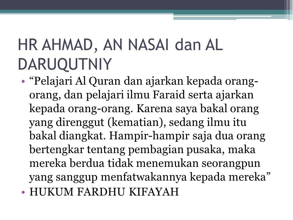 """HR AHMAD, AN NASAI dan AL DARUQUTNIY """"Pelajari Al Quran dan ajarkan kepada orang- orang, dan pelajari ilmu Faraid serta ajarkan kepada orang-orang. Ka"""