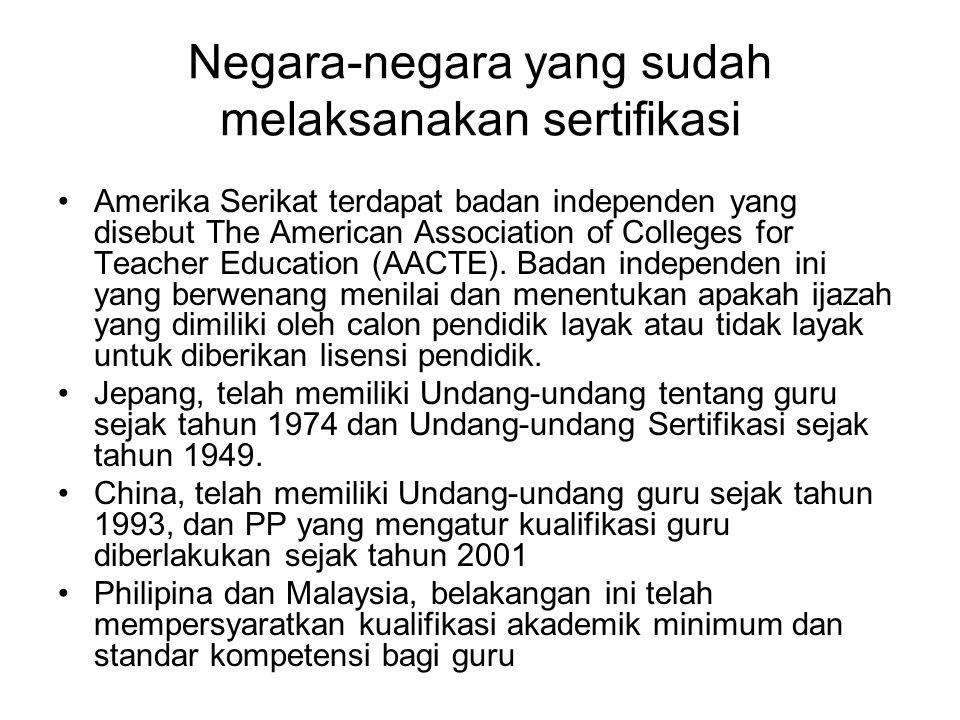 Negara-negara yang sudah melaksanakan sertifikasi Amerika Serikat terdapat badan independen yang disebut The American Association of Colleges for Teac