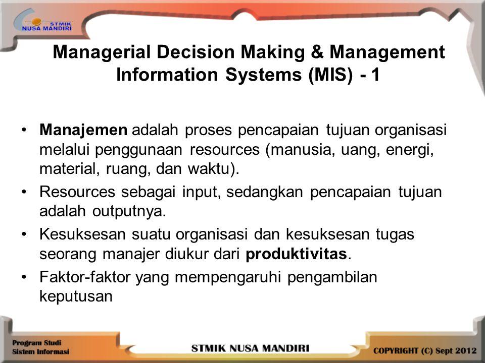 Terstruktur, mengacu pada permasalahan rutin dan berulang untuk solusi standar yang ada.