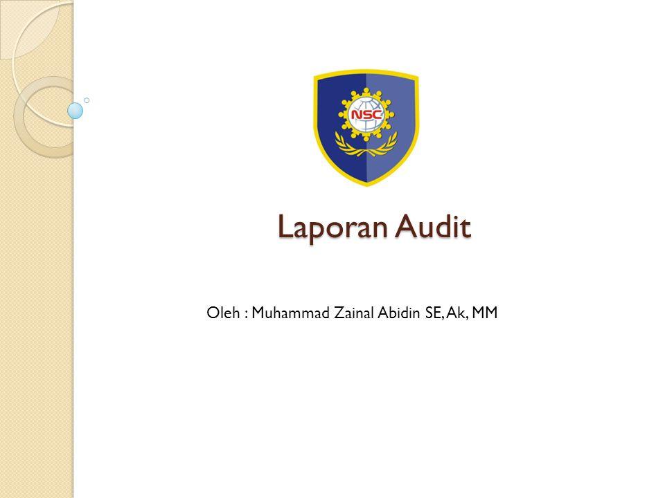 Definisi dan Tujuan Laporan Audit POLITEKNIK NSC Menurut Mulyadi, Laporan Audit merupakan media yang dipakai oleh auditor dalam berkomunikasi dengan masyarakat lingkungannya.