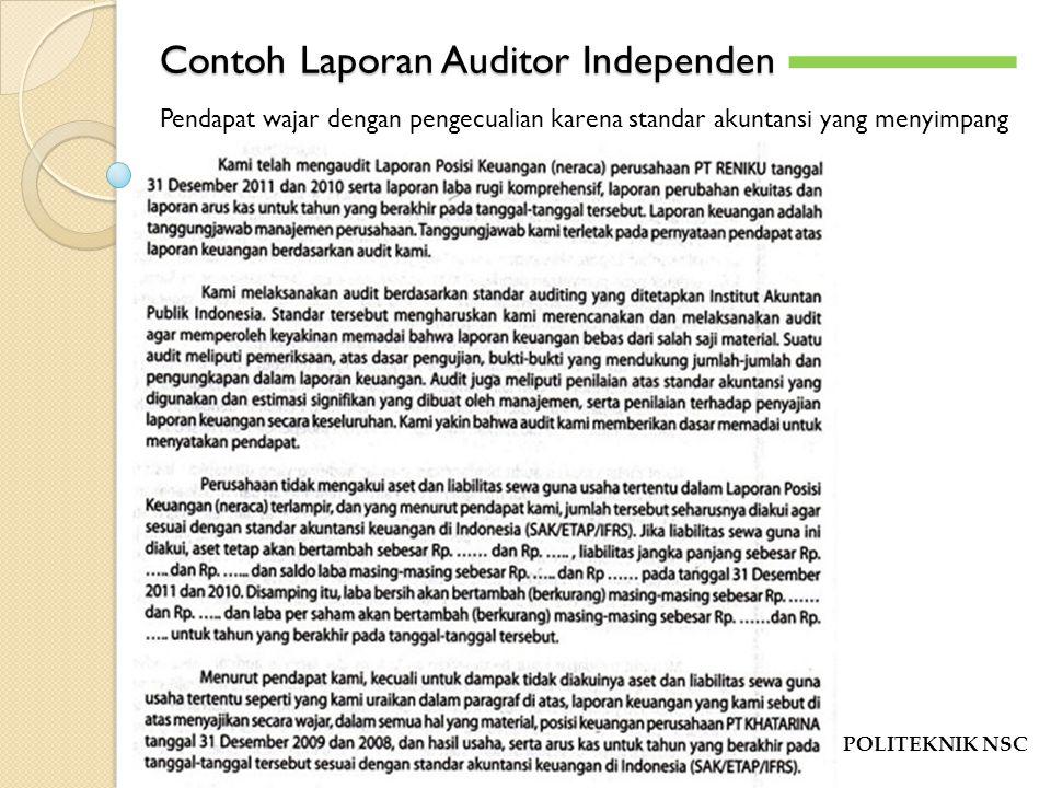 Contoh Laporan Auditor Independen POLITEKNIK NSC -`-` Pendapat wajar dengan pengecualian karena standar akuntansi yang menyimpang