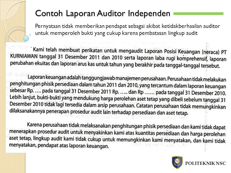 Contoh Laporan Auditor Independen POLITEKNIK NSC -`-` Pernyataan tidak memberikan pendapat sebagai akibat ketidakberhasilan auditor untuk memperoleh b
