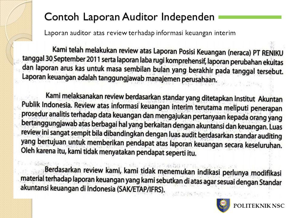 Contoh Laporan Auditor Independen POLITEKNIK NSC -`-` Laporan auditor atas review terhadap informasi keuangan interim