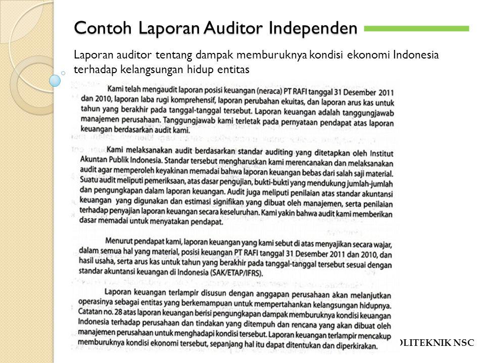 Contoh Laporan Auditor Independen POLITEKNIK NSC -`-` Laporan auditor tentang dampak memburuknya kondisi ekonomi Indonesia terhadap kelangsungan hidup
