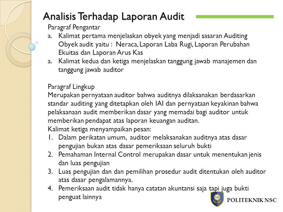 Analisis Terhadap Laporan Audit POLITEKNIK NSC Paragraf Pengantar a.Kalimat pertama menjelaskan obyek yang menjadi sasaran Auditing Obyek audit yaitu